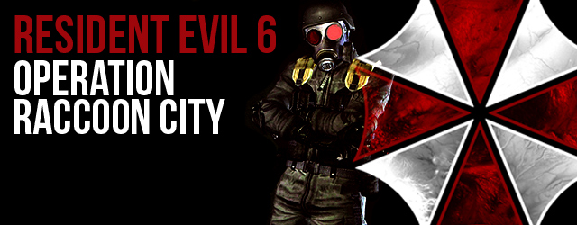 Resident Evil 6 : operation raccoon city