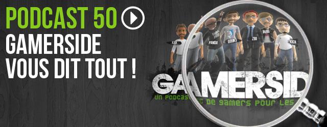 50 : Gamerside vous dit tout
