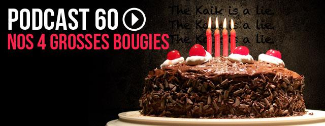 60 : nos 4 grosses bougies
