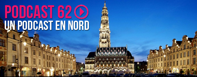 62 : Le podcast en nord !