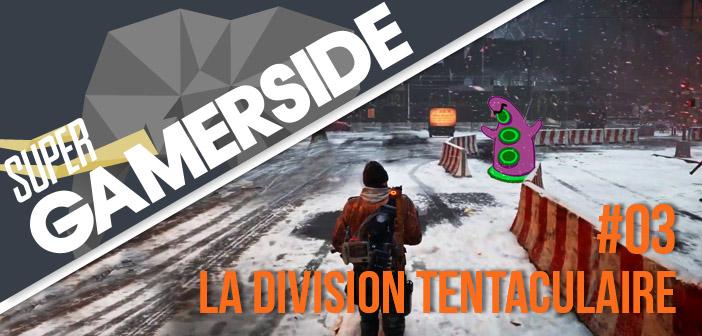 #03 : La division tentaculaire