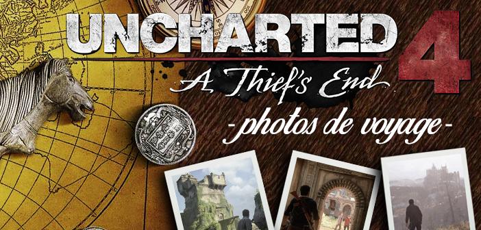 Uncharted 4 / Photos de voyage