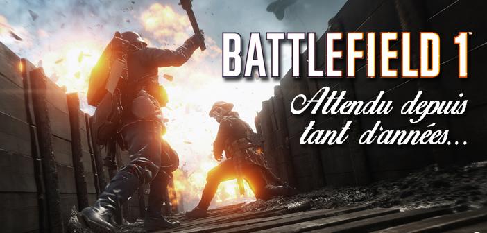 Battlefield 1, attendu depuis tant d'années…