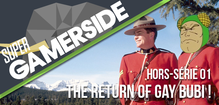 Super Gamerside hors-série : The return of gay Bubi !