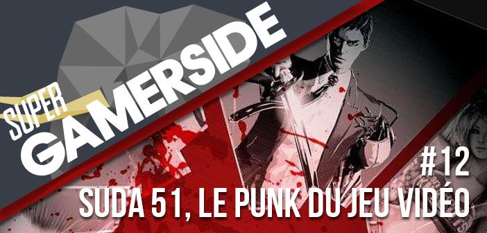 Super Gamerside #12 : Suda 51, le punk du jeu vidéo