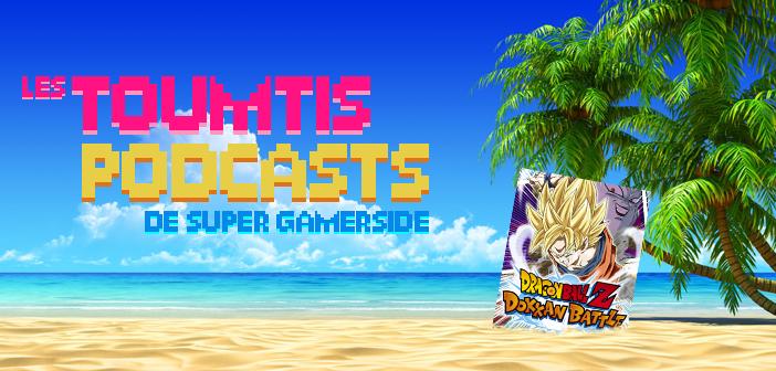 Les toumtis podcasts de l'été épisode 4 : Dragon Ball Z Dokkan Battle
